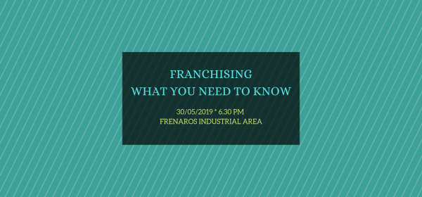 FRANCHISING – WHAT YOU NEED TO KNOW